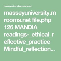 masseyuniversity.mrooms.net file.php 126 MANDIA readings-_ethical_reflective_practice Mindful_reflection_as_a_process_for_developing_culturally.pdf Reflective Practice, Reflection, Core, Pdf, Mindfulness, Teacher, Education, Reading, Professor