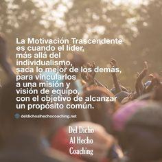 La Motivación Trascendente es sacar lo mejor de los demás para vincularlos a una misión y visión de equipo!  #Coaching #DesarrolloHumano #InteligenciaEmocional #Bienestar