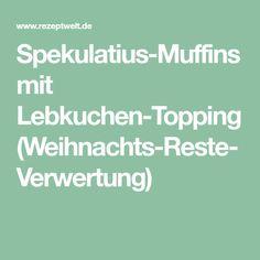 Spekulatius-Muffins mit Lebkuchen-Topping (Weihnachts-Reste-Verwertung)