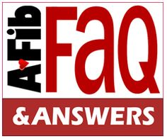 FAQs with A-Fib & Answers at A-Fib.com