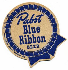 Pabst Blue Ribbon Beer Beer Cap Coasters, Bar Coasters, Beer Specials, Beer Commercials, Beer History, Sous Bock, Vintage Ads, Vintage Signs, Beer Quotes