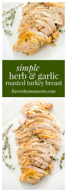 Simple Herb and Garlic Roasted Turkey Breast is the perfect way to enjoy delicious roasted turkey without the fuss! #thanksgiving #turkey #turkeybreast