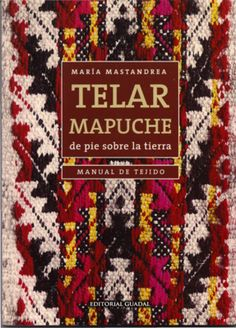book on Mapuche traditional weaving Inkle Weaving, Inkle Loom, Tablet Weaving, Hand Weaving, Textiles, Weaving Patterns, Tapestry Weaving, Weaving Techniques, Fabric Manipulation