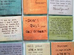 """Words to Live By (4x4) """"Don't quit your daydream"""""""