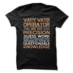 Love being -- WASTE-WATER-OPERATOR T-Shirt Hoodie Sweatshirts oea. Check price ==► http://graphictshirts.xyz/?p=58351