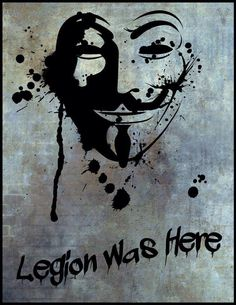Legion was here   Anonymous ART of Revolution