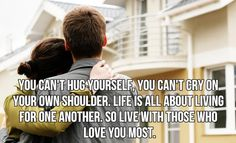 Live with those who love you most <3