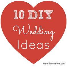 10 DIY Wedding Ideas