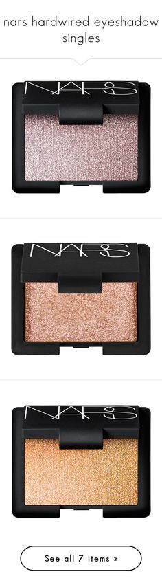 """nars hardwired eyeshadow singles"" by babyprincessdarling ❤ liked on Polyvore featuring beauty products, makeup, eye makeup, eyeshadow, beauty, eyes, accessories, fillers, earthshine and glossy eyeshadow"
