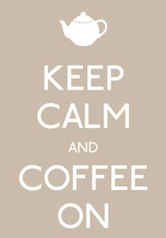 keep calm and coffee on-by arzu