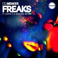 Freaks feat. Cappo D and Sharlene Hector (Radio Edit) by DR MEAKER on SoundCloud