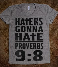 Haters Gonna Hate: Proverbs 9:8 (Juniors)
