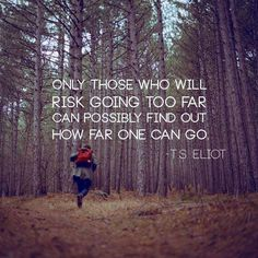 Motivational Quotes : TS Eliot. - Hall Of Quotes Quotable Quotes, Motivational Quotes, Inspirational Quotes, The Words, Great Quotes, Quotes To Live By, Risk Quotes, Funky Quotes, Nice Day Quotes
