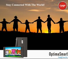 Stay Connected with the World!  #OptimaSmart #SmartPhone #RageMobiles   Know more: http://goo.gl/usOALk