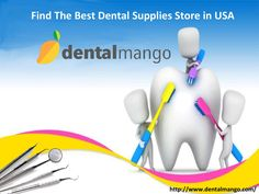 Find the best dental supplies store in usa  Dentalmango.com offers you best selection of dental products in USA.