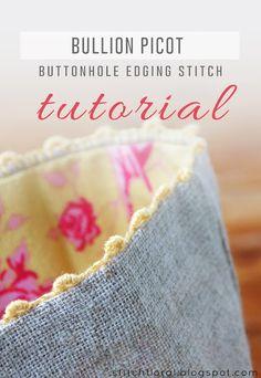 Bullion picot buttonhole edging stitch tutorial