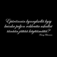 Finnish Words, Soul On Fire, Human Soul, Enjoy Your Life, Life Inspiration, Beautiful Words, Funny Texts, Wise Words, Quotes To Live By