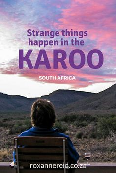 The dry heartland of South Africa, the Karoo, where strange things happen #SouthAfrica #Karoo #travel