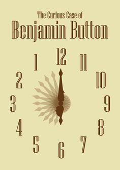 The Curious Case of Benjamin Button ~ Minimal Movie Poster by Kittitath Tanyavanish Best Movie Posters, Minimal Movie Posters, Minimal Poster, Cinema Posters, Cool Posters, Movie Theater Showtimes, Poster Minimalista, Chick Flicks, Alternative Movie Posters