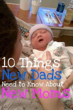 Babyproof Your Marriage: 10 Things New Dads Need to Know About New Moms Nashville Marriage Studio. This is fantastic advice. I wish someone could have gave this to my husband when we had our first child!