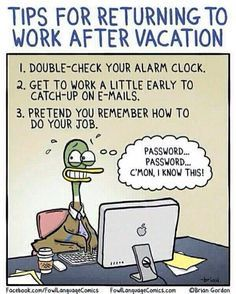 Back To Work - Fowl Language Comics Back To Work Humour, Work Humor, Work Funnies, Work Sarcasm, Vacation Meme, Vacation Quotes, Vacation Images, Counting Stars, Back To Work Quotes After Vacation