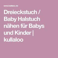 Dreieckstuch / Baby Halstuch nähen für Babys und Kinder   kullaloo