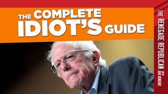 Conservative Review: LISTEN: THE COMPLETE IDIOT'S GUIDE TO BERNIE SANDERS - RENEGADE REPUBLICAN EP.122 - Jan 28, 2016