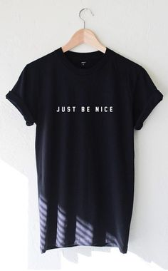 Just Be Nice Tee As a drew?!