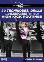 Just For Kix presents 30 Techniques, Drills and Exercises for Your High Kick Routines - featuring Cindy Clough, Just for Kix Executive Director, Brainerd (MN) High School Dance Coach; Directed and choreographed half-time performances at the Freedom Bowl, Hall of Fame Bowl, Orange Bowl, Citrus Bowl and Outback Bowl.