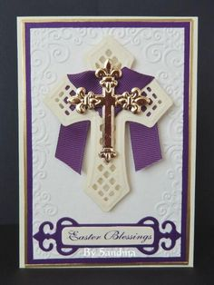 By Sandma - Easter card made using Spellbinder Crosses and tag. Sentiment was computer generated
