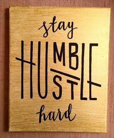 Gold/Black Stay Humble Hustle Hard Canvas. Perfect Dorm Decor!