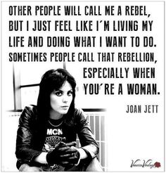 """""""Other people will call me a rebel, but I just feel like I'm living my life and doing what I want to do. Sometimes people call that rebellion, especially when you're a woman."""" -- Joan Jett, rock guitarist and singer-songwriter  #VanessaVerduga #WomenEmpowerment #JoanJett #RebelChic"""