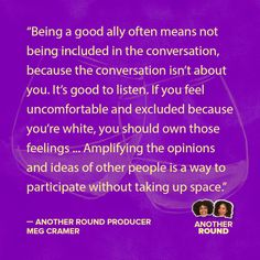 Last year, BuzzFeed's own audio wiz Meg Cramer stepped into the Another Round studio to share an open letter to other white folks on how to be better allies. Here's part of what she said: | How White People Can Support People Of Color Right Now - BuzzFeed News
