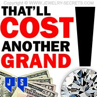 ►► THAT'LL COST ANOTHER GRAND! ►► Jewelry Secrets