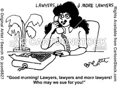 'Good morning! Lawyer, lawyers and more lawyers! Who may we sue for you!'