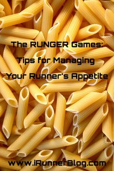 The Runger Games! Rungry? These tips can help keep that runner's appetite in check!