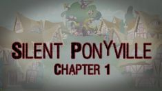 Part 2 of Silent Ponyville. This time, Pinkie Pie explores the mysterious foggy town of Silent Ponyville. But what horrors await her in the darkness? Mlp Creepypasta, Silent Horror, Dark Stories, Chapter 3, Mystery, Memories, Reading, Creepy Pasta, Pinkie Pie