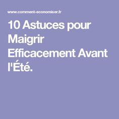 10 Astuces pour Maigrir Efficacement Avant l'Été.