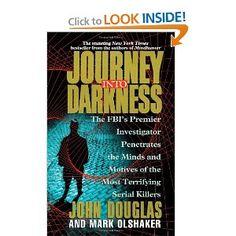 Journey Into Darkness: John E. Douglas, Mark Olshaker: