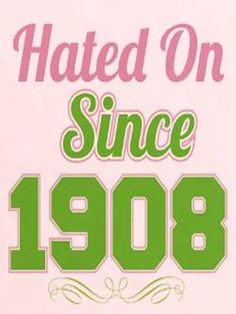 Hated On Since 1908