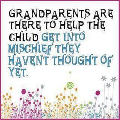 Grandparents are funny people!