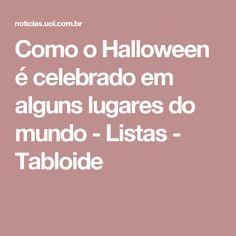 Como o Halloween é celebrado em alguns lugares do mundo - Listas - Tabloide
