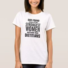 God made some of the Strongest Dietitians T-Shirt