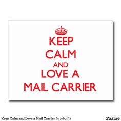 Keep Calm and Love a Mail Carrier Postcard