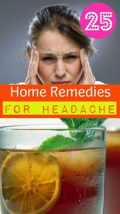 25 Home #Remedies for #Headache #HomeRemedies #NaturalRemedies For Headache #HealthRemedies