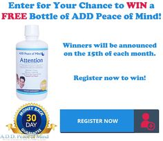 Only 2-Days Left! Register to WIN Your FREE Bottle of A.D.D. Peace of Mind. Click the link below & fill out the form for your chance to Win! Winners announced Oct. 15th, 2016. http://eepurl.com/cha_TD