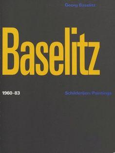 George Baselitz 1960-83. Schilderijen/Paintings Exhibition Catalog, cat no.703, Stedelijk Museum Amsterdam, Designed by Wim Crouwel and Arlette Brouwers, 1984
