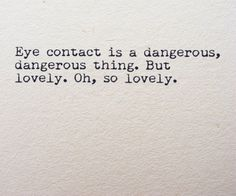 #eyes #eyecontact #staredown #flirting #quotes #text #words #saywhat