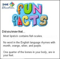 Fun Facts 107 from Zane Education at http://www.zaneeducation.com