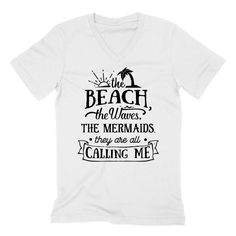 The beach the waves the mermaids they are all calling me need vacation V Neck T Shirt